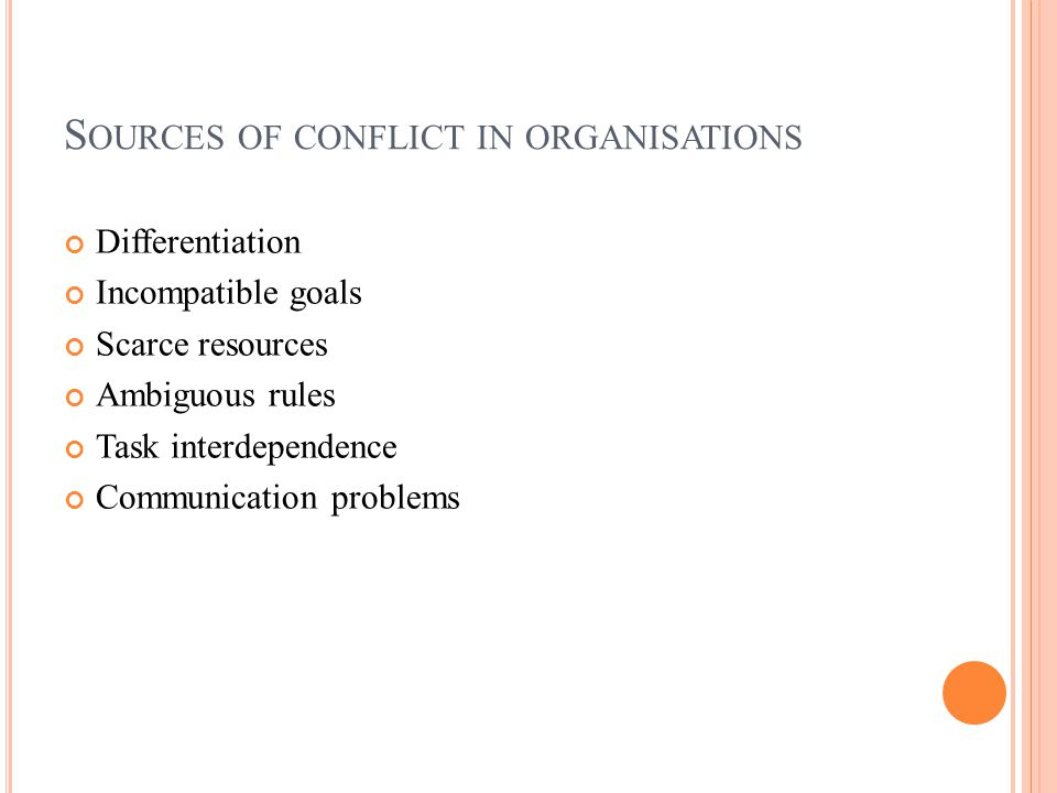S TAGE V: O UTCOMES ( CONT..) Dysfunctional Outcomes from Conflict Development of discontent Reduced group effectiveness Retarded communication Reduced group cohesiveness Infighting among group members overcomes group goals
