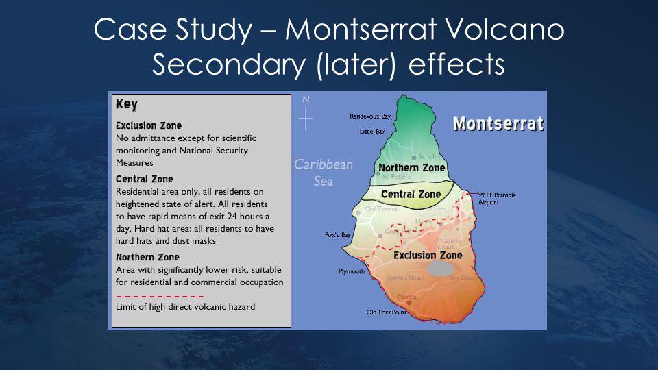 Case Study – Montserrat Volcano Secondary (later) effects