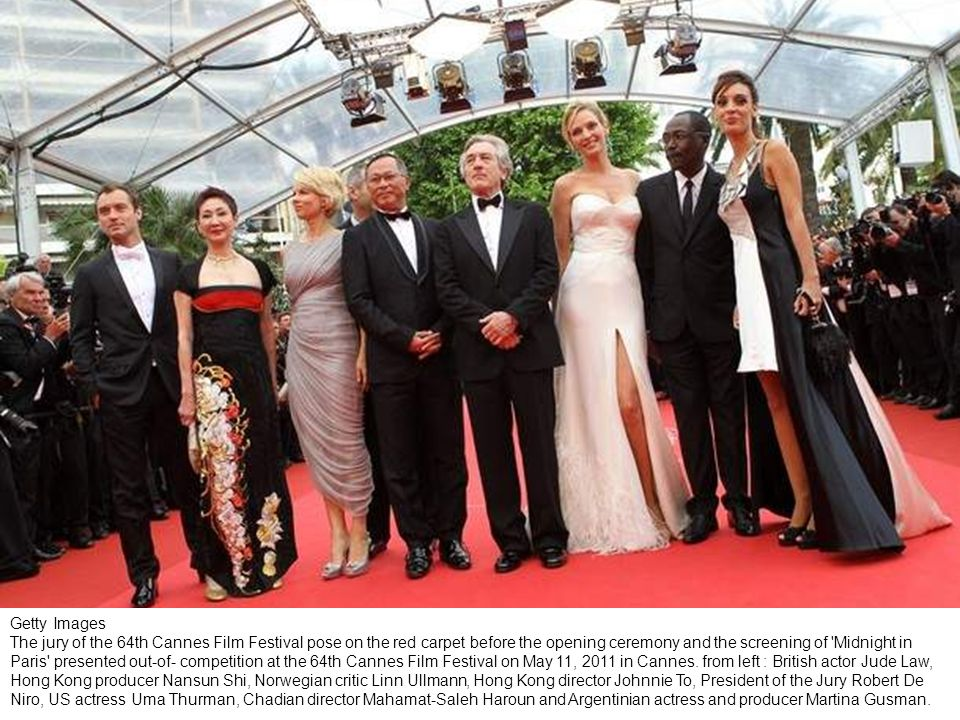 Getty Images The jury of the 64th Cannes Film Festival pose on the red carpet before the opening ceremony and the screening of Midnight in Paris presented out-of- competition at the 64th Cannes Film Festival on May 11, 2011 in Cannes.
