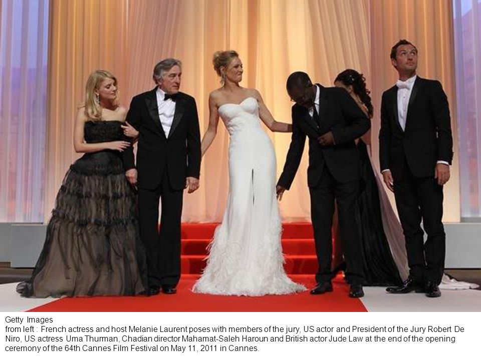 Getty Images from left : US actor and President of the Jury Robert De Niro, US actress Uma Thurman, Chadian director Mahamat-Saleh Haroun and British actor Jude Law attend the opening ceremony of the 64th Cannes Film Festival on May 11, 2011 in Cannes.