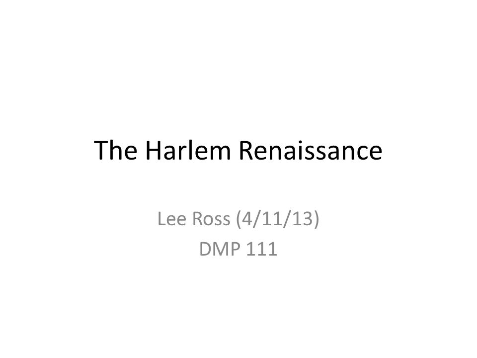 The Harlem Renaissance Lee Ross (4/11/13) DMP 111