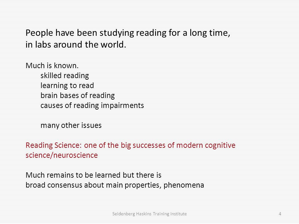 People have been studying reading for a long time, in labs around the world.