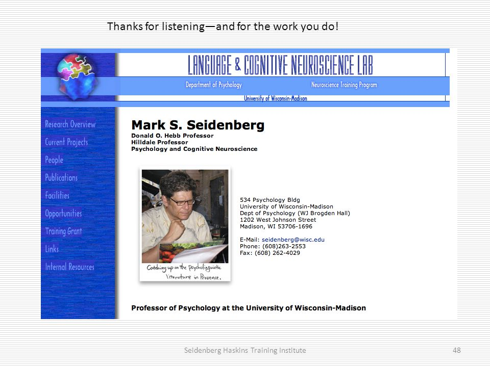 Thanks for listening—and for the work you do! Seidenberg Haskins Training Institute48