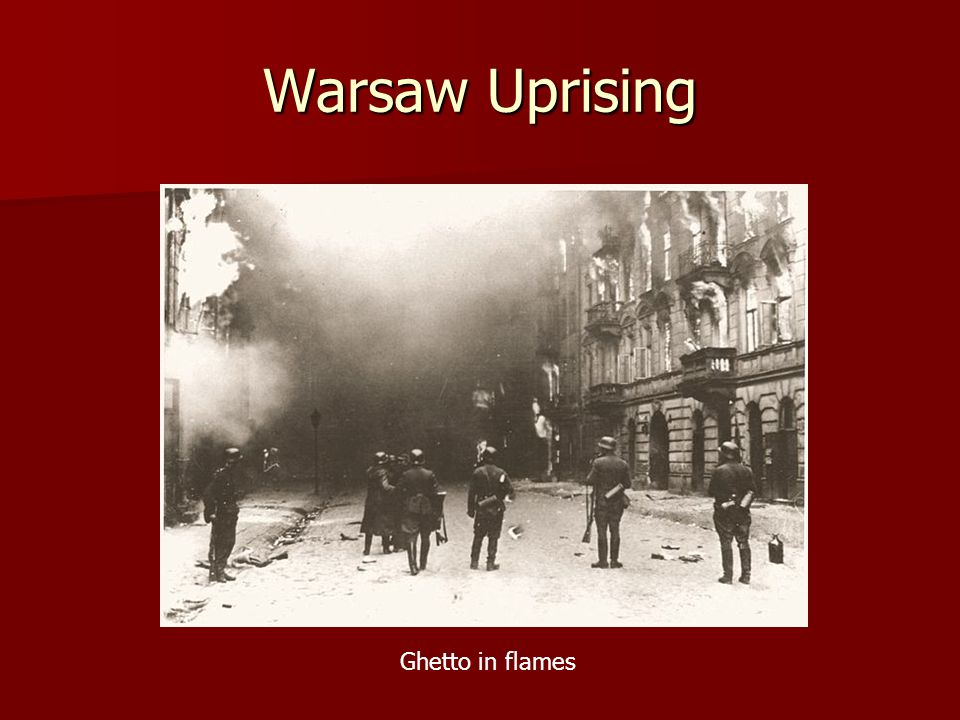 Warsaw Uprising Ghetto in flames