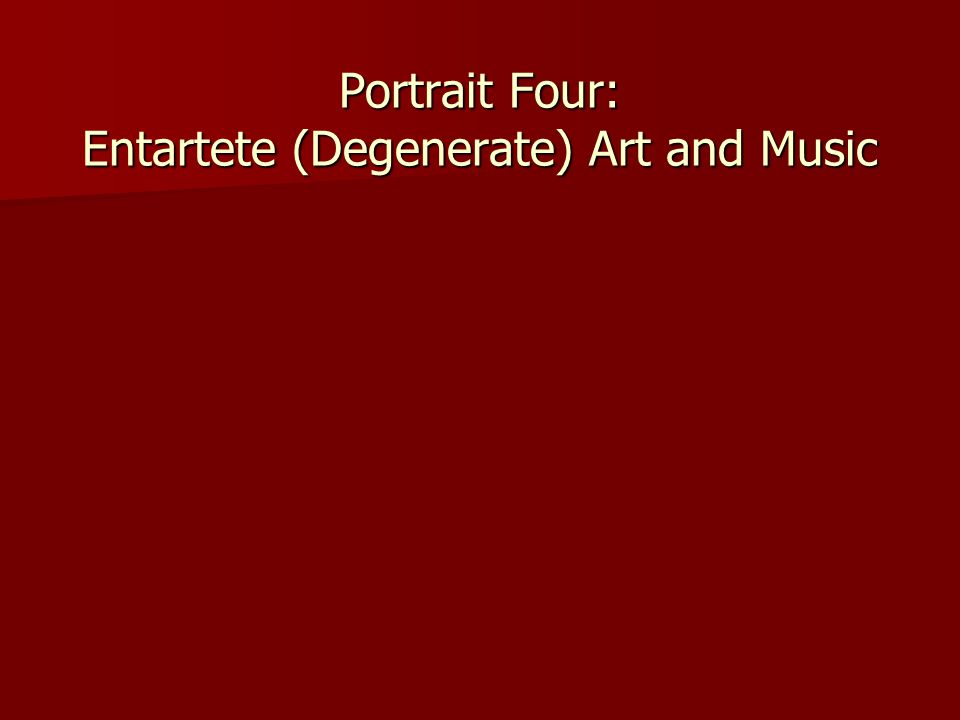 Portrait Four: Entartete (Degenerate) Art and Music