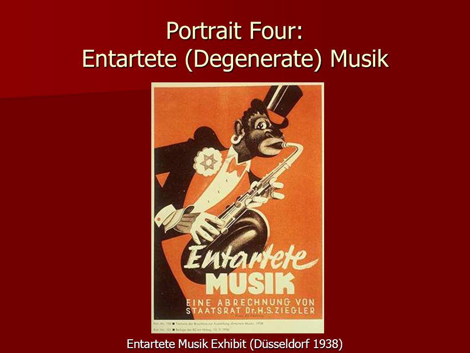 Portrait Four: Entartete (Degenerate) Musik Entartete Musik Exhibit (Düsseldorf 1938)
