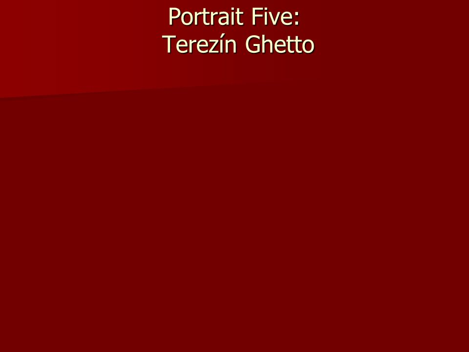 Portrait Five: Terezín Ghetto
