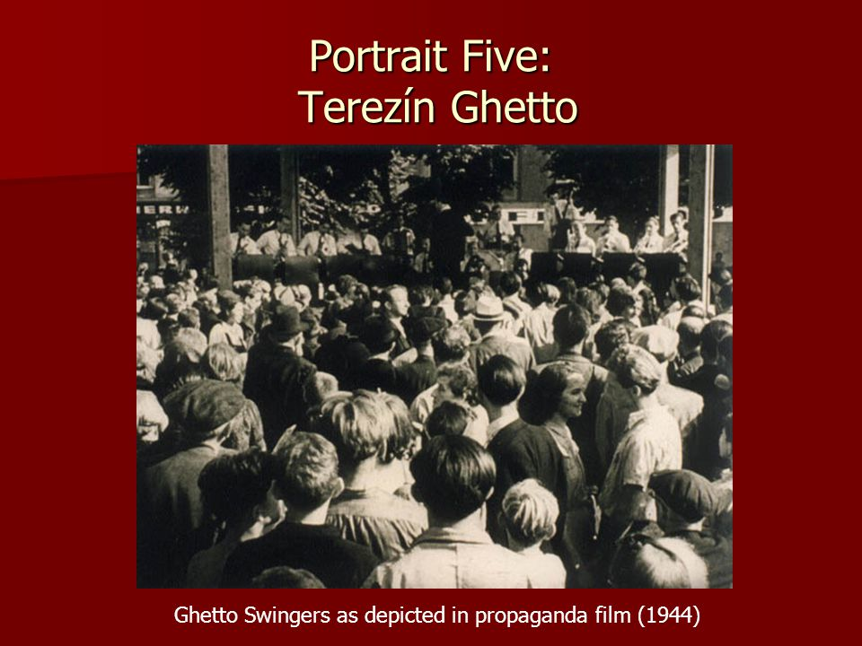 Portrait Five: Terezín Ghetto Ghetto Swingers as depicted in propaganda film (1944)