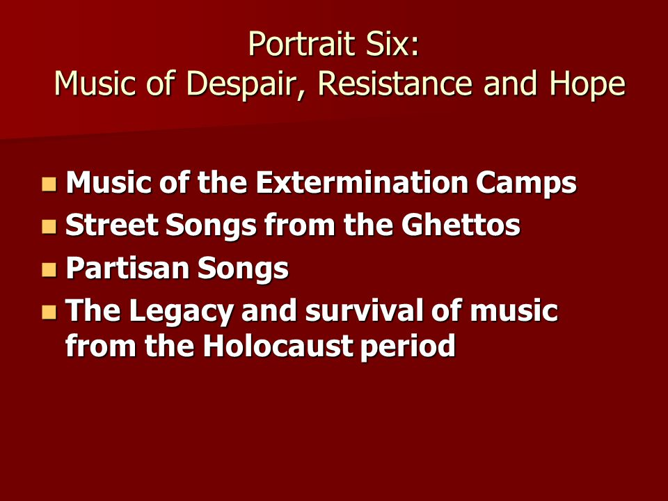 Music of the Extermination Camps Music of the Extermination Camps Street Songs from the Ghettos Street Songs from the Ghettos Partisan Songs Partisan
