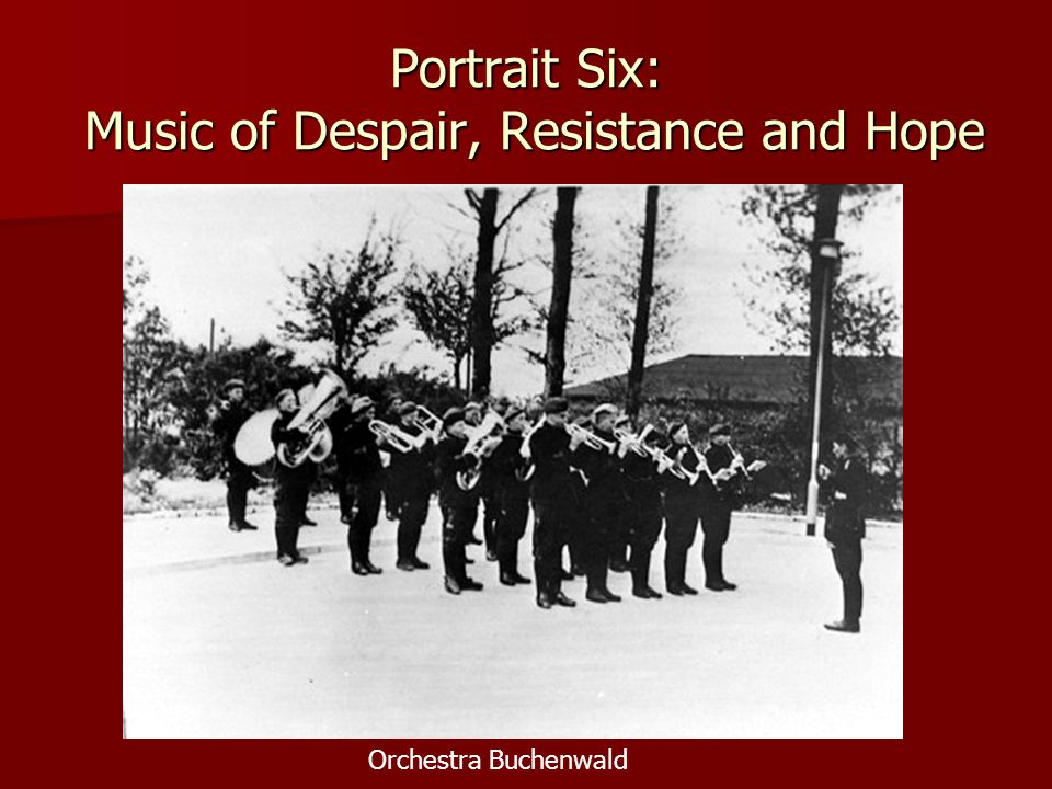 Portrait Six: Music of Despair, Resistance and Hope Orchestra Buchenwald