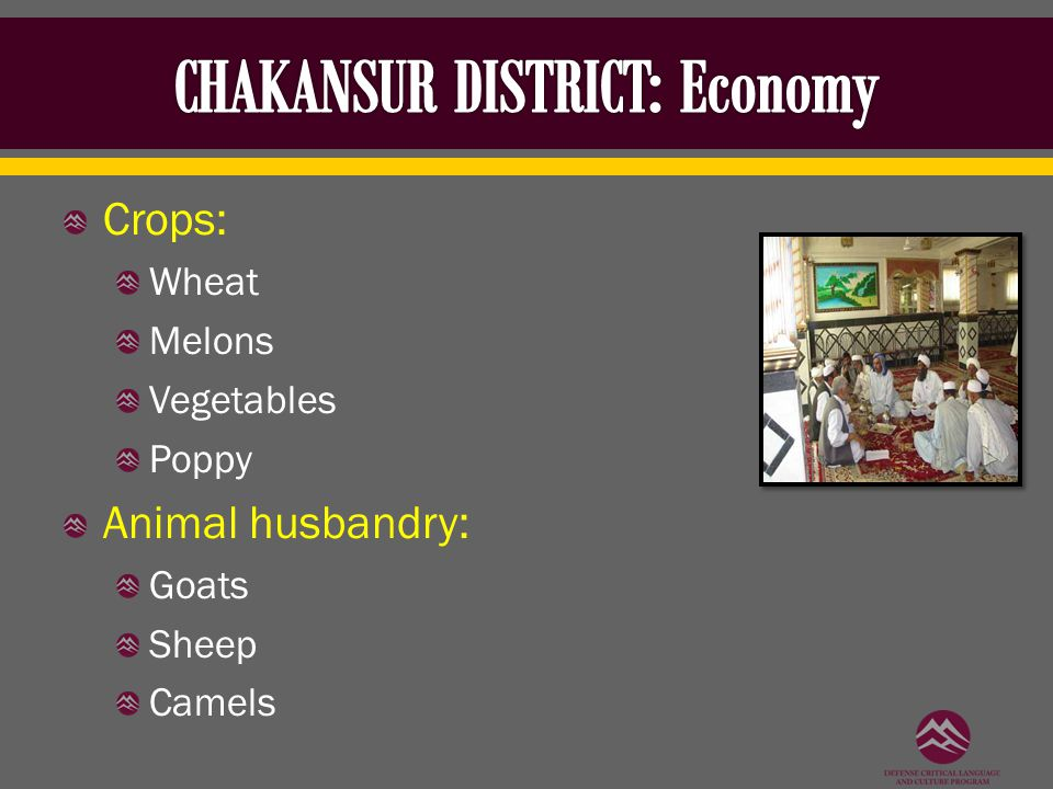 Crops: Wheat Melons Vegetables Poppy Animal husbandry: Goats Sheep Camels