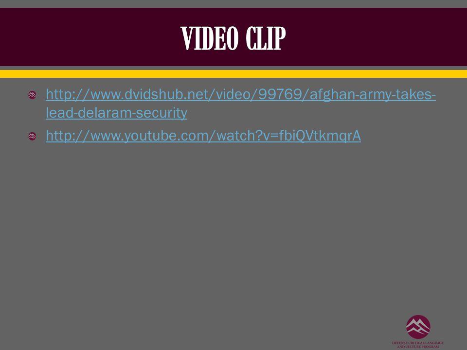 http://www.dvidshub.net/video/99769/afghan-army-takes- lead-delaram-security http://www.youtube.com/watch?v=fbiQVtkmqrA