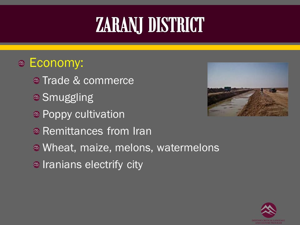 Economy: Trade & commerce Smuggling Poppy cultivation Remittances from Iran Wheat, maize, melons, watermelons Iranians electrify city