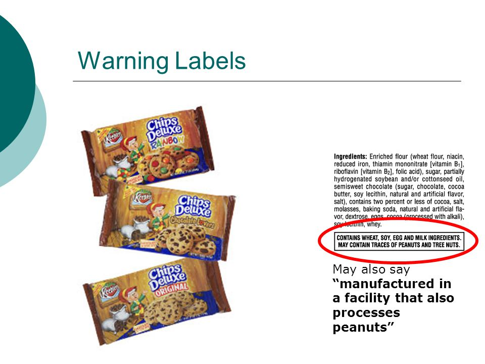 """Warning Labels May also say """"manufactured in a facility that also processes peanuts"""""""