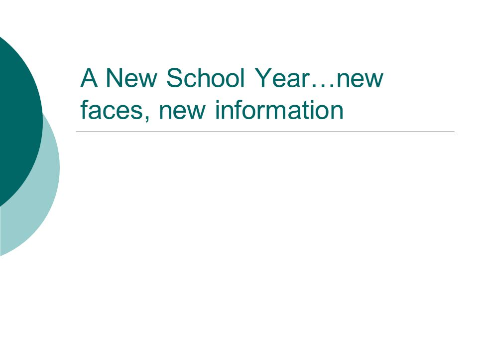 A New School Year…new faces, new information