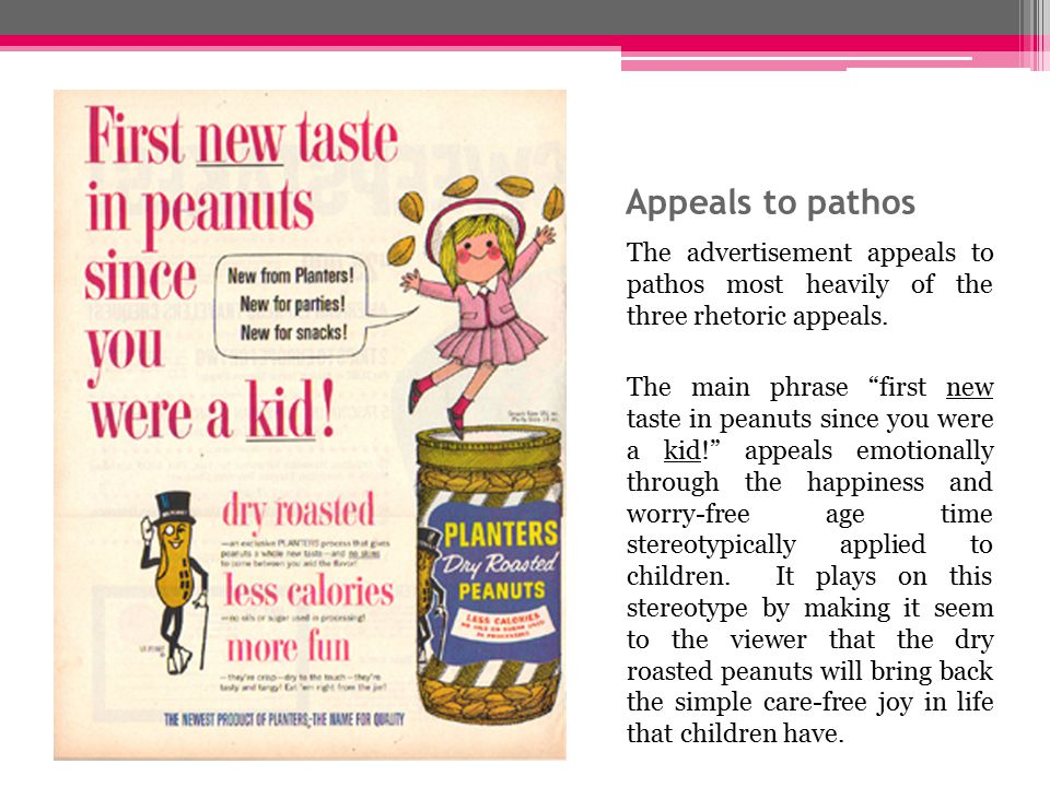 Appeals to pathos The advertisement appeals to pathos most heavily of the three rhetoric appeals.