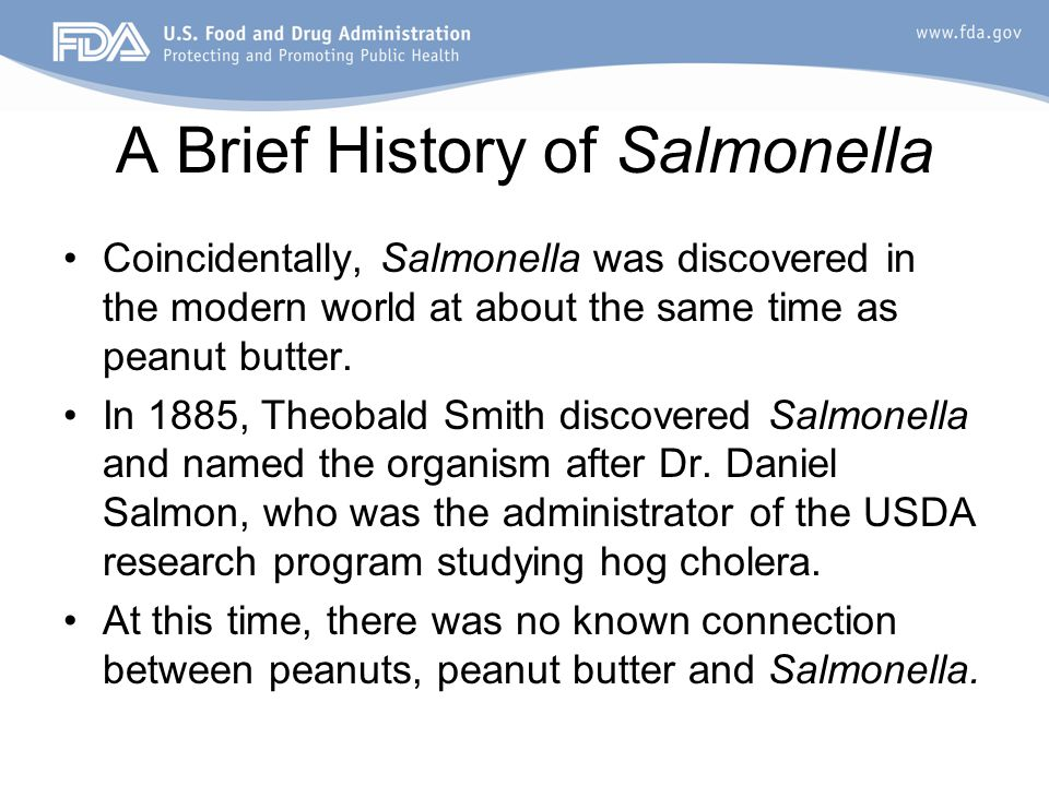 Recent Salmonella outbreaks linked to Peanuts and Peanut Butter YearProduct implicatedSalmonella SerovarCountry 1996Peanut butterS.