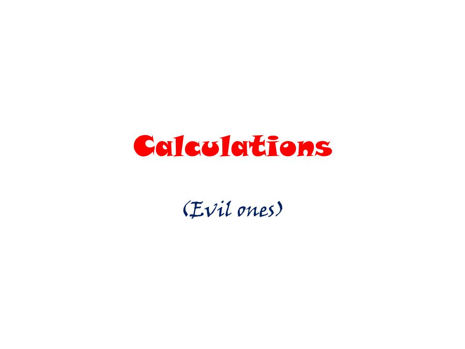 Calculations (Evil ones)