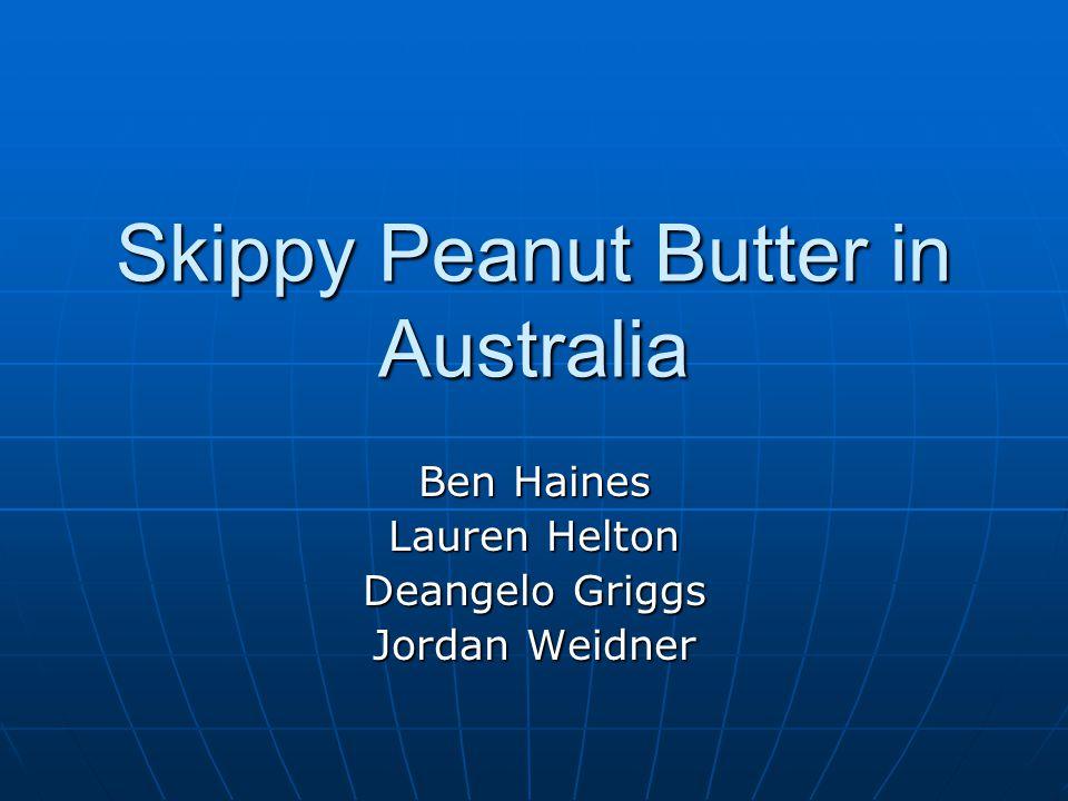 Skippy Peanut Butter in Australia Ben Haines Lauren Helton Deangelo Griggs Jordan Weidner