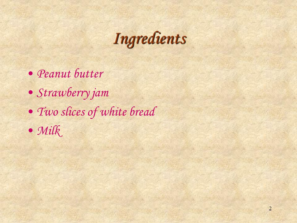 1 How to make a peanut butter and Jelly sandwich A Recipe From Cherie Lau