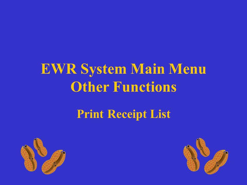 EWR System Main Menu Other Functions Print Receipt List