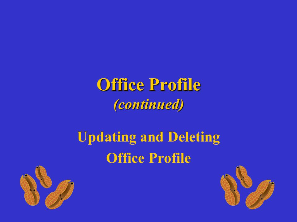 Office Profile (continued) Updating and Deleting Office Profile