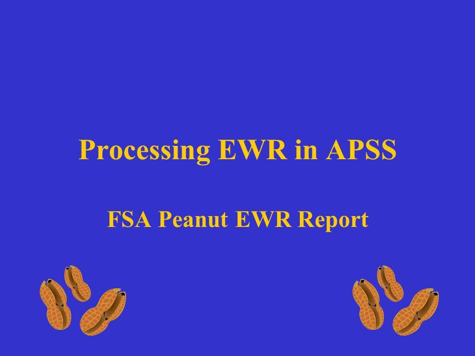 Processing EWR in APSS FSA Peanut EWR Report