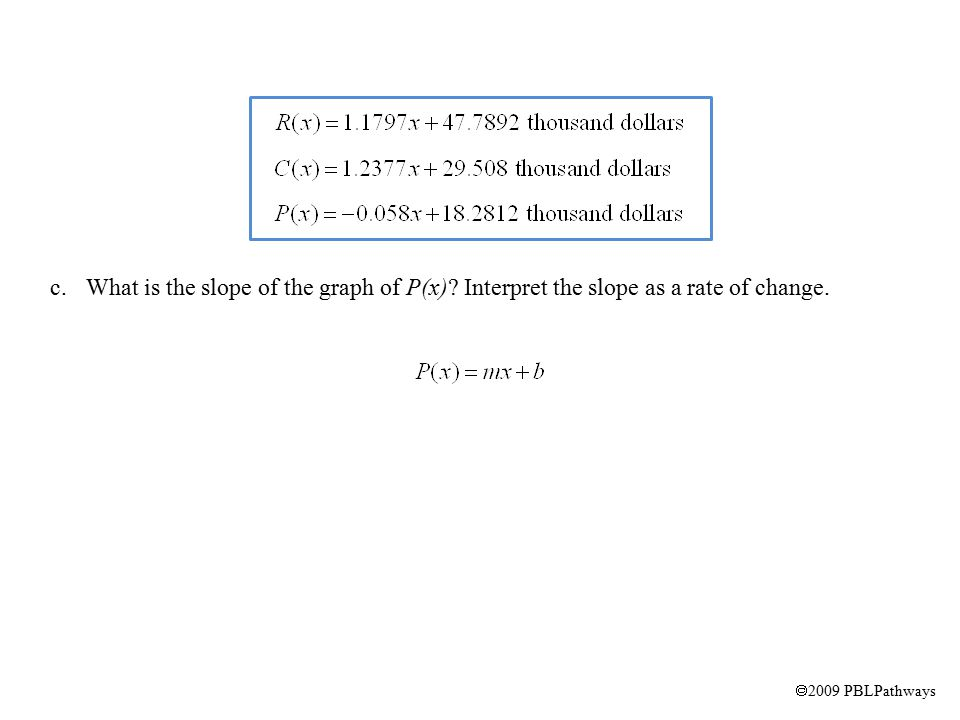  2009 PBLPathways c.What is the slope of the graph of P(x).