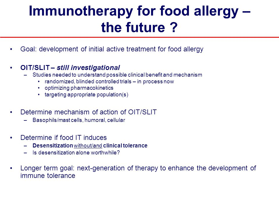 Immunotherapy for food allergy – the future .