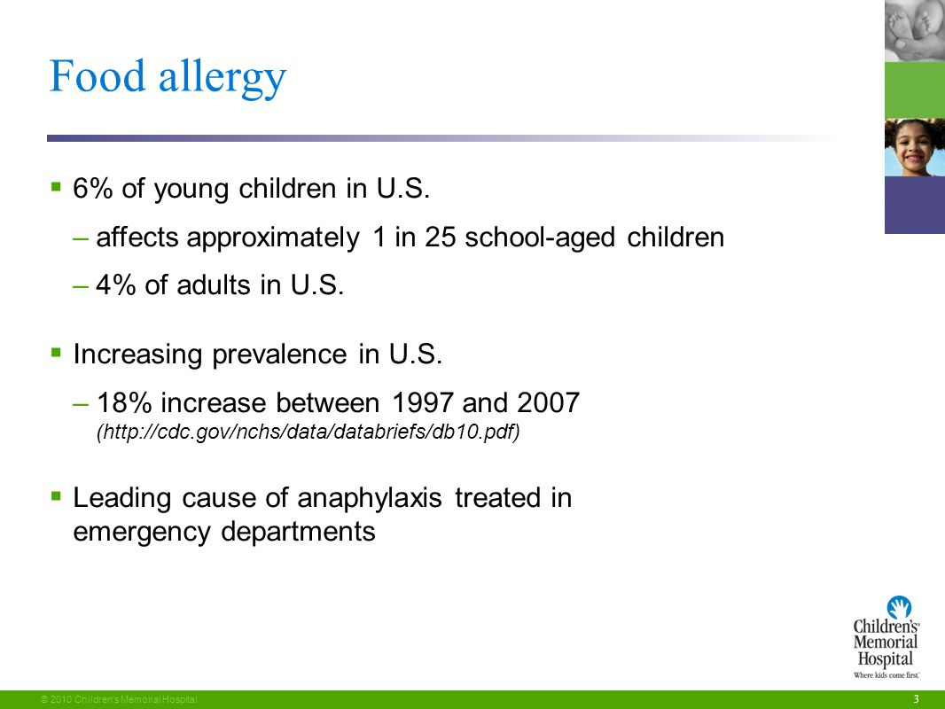 3 © 2010 Children's Memorial Hospital Food allergy  6% of young children in U.S.