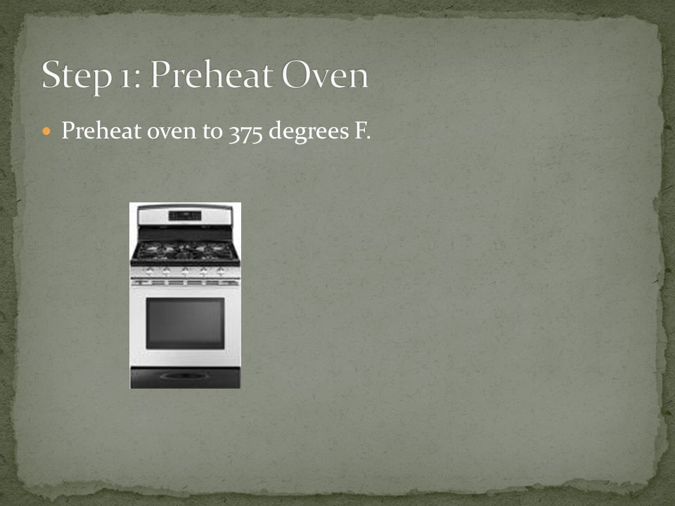 Preheat oven to 375 degrees F.