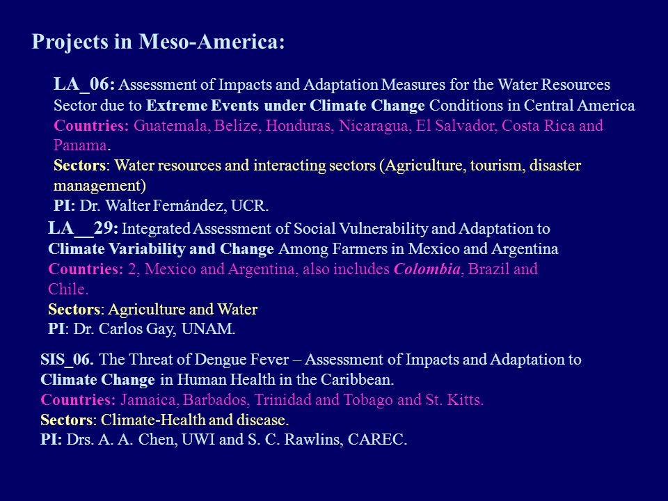Other projects in the region: n Development of a regional climate model system for Central America .
