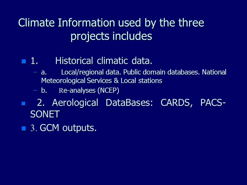 Climate Information used by the three projects includes n 1.