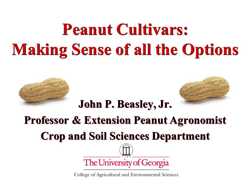 Peanut Cultivars: Making Sense of all the Options John P.