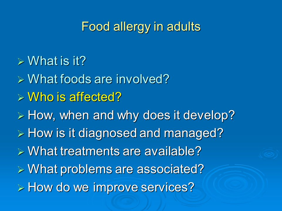 Food allergy in adults  What is it.  What foods are involved.
