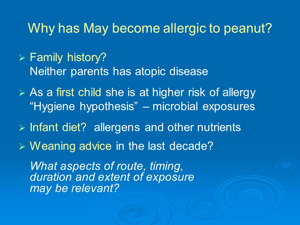 Why has May become allergic to peanut.   Family history.