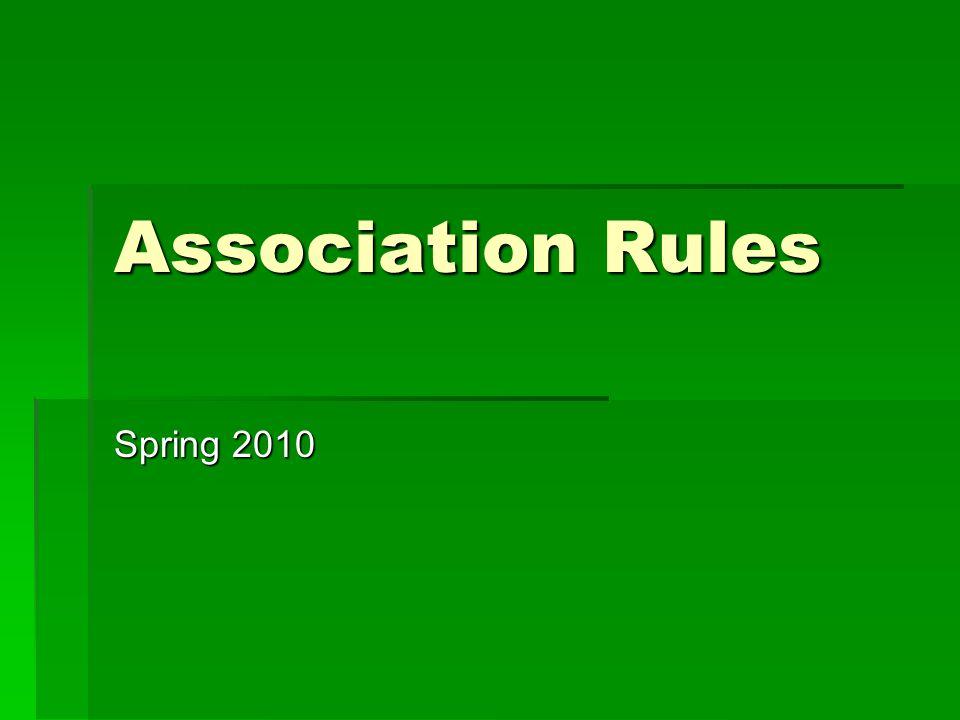Association Rules Spring 2010