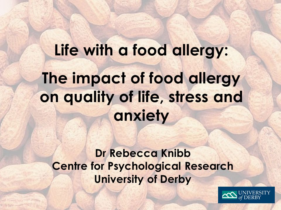 Valentine & Knibb, 2004 (U.K.) Aim Assess QoL in children with food allergies and their primary care-giver Methods Validated generic QoL measures used (WHOQOL-BREF ; PEDS-QL) Children and carer took photo's and filled in a diary over a one week period Compared with healthy children Valentine & Knibb, paper in prep for Ped Allergy Immunol