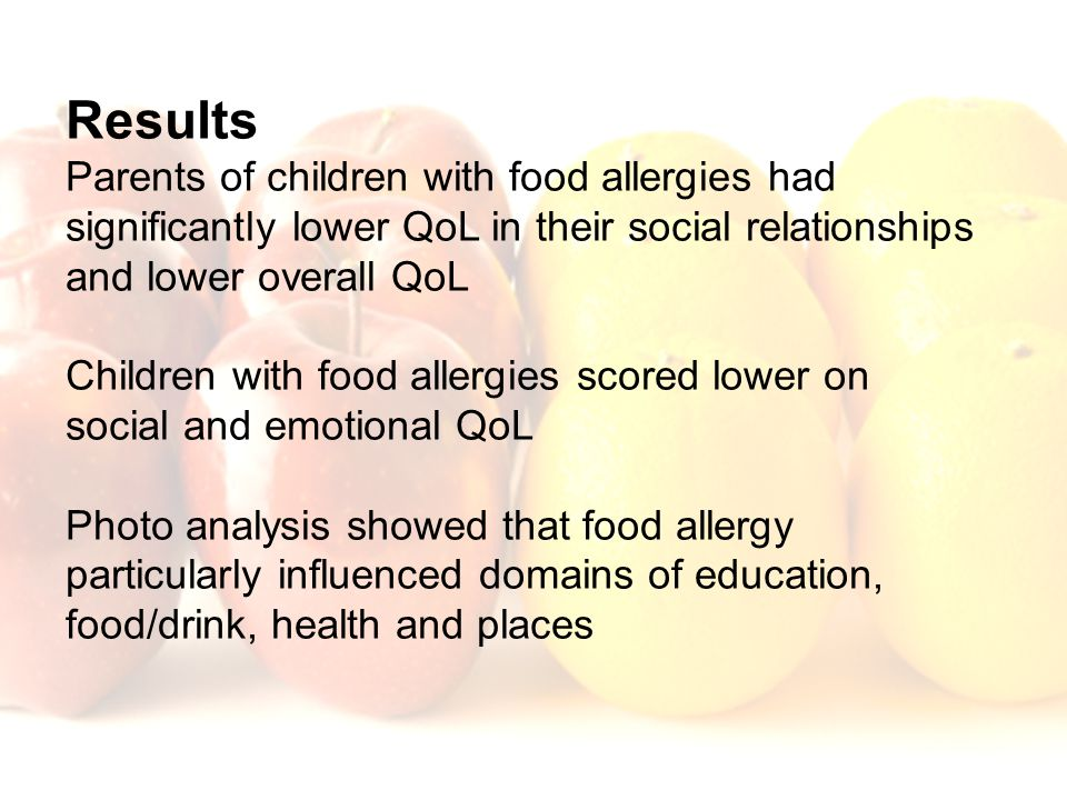 Results Parents of children with food allergies had significantly lower QoL in their social relationships and lower overall QoL Children with food all
