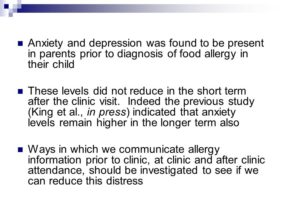 Anxiety and depression was found to be present in parents prior to diagnosis of food allergy in their child These levels did not reduce in the short t