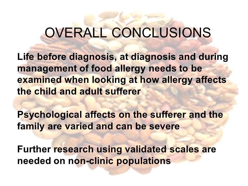 OVERALL CONCLUSIONS Life before diagnosis, at diagnosis and during management of food allergy needs to be examined when looking at how allergy affects