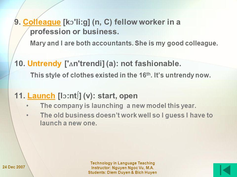 24 Dec 2007 Technology in Language Teaching Instructor: Nguyen Ngoc Vu, M.A.
