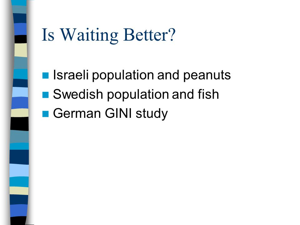 Is Waiting Better Israeli population and peanuts Swedish population and fish German GINI study