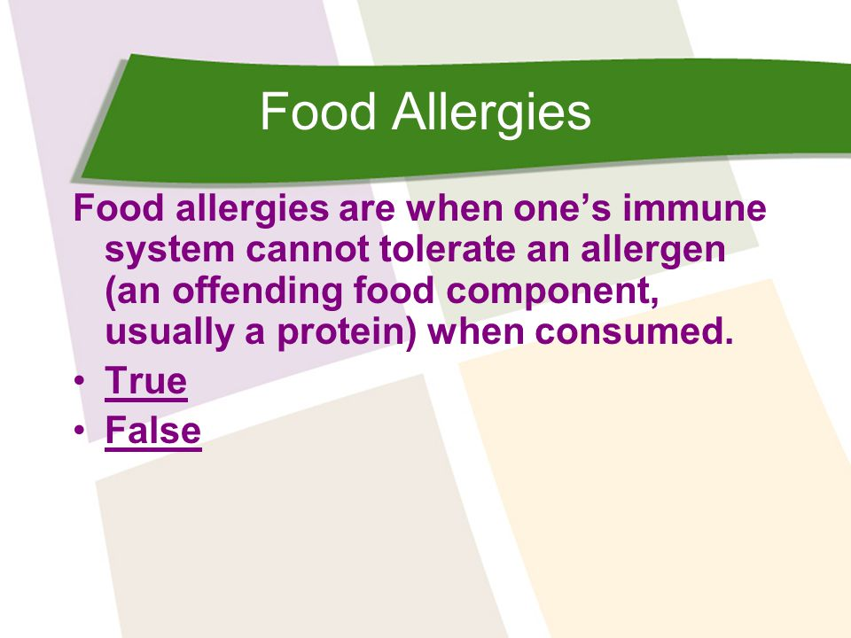 Food Allergies Food allergies are when one's immune system cannot tolerate an allergen (an offending food component, usually a protein) when consumed.