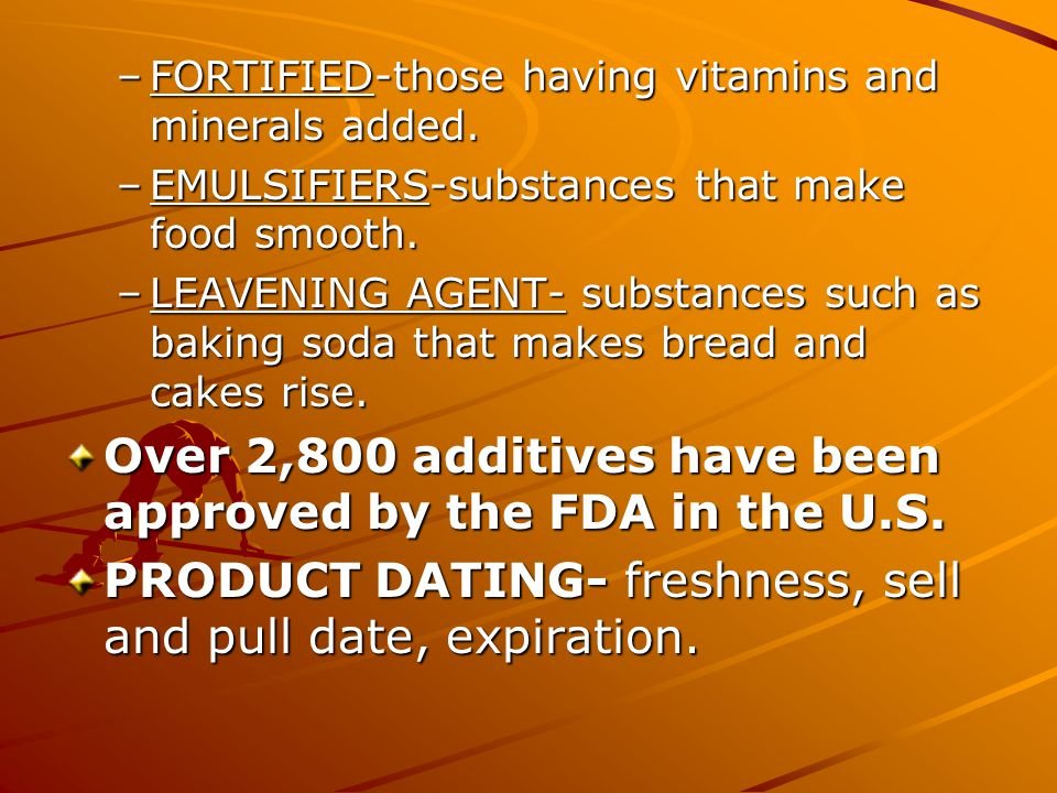 –FORTIFIED-those having vitamins and minerals added.