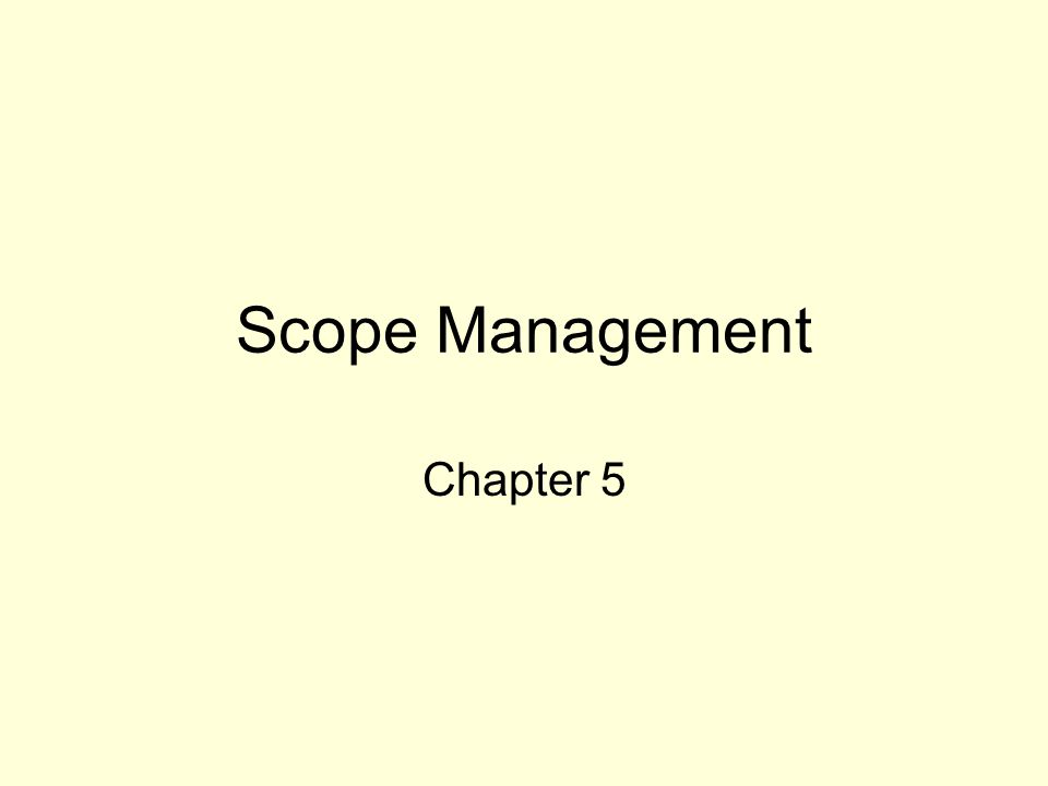 Scope Management Chapter 5