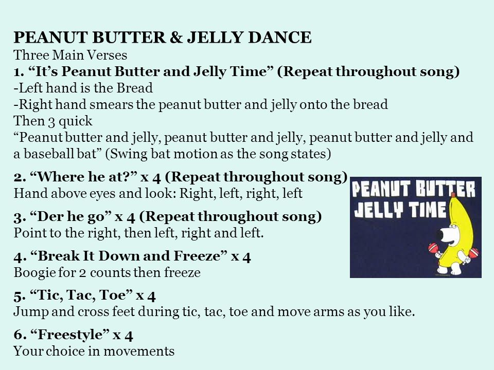 PEANUT BUTTER & JELLY DANCE Three Main Verses 1.