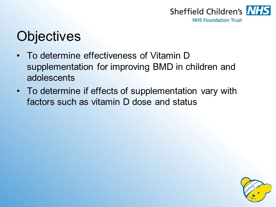 Objectives To determine effectiveness of Vitamin D supplementation for improving BMD in children and adolescents To determine if effects of supplementation vary with factors such as vitamin D dose and status