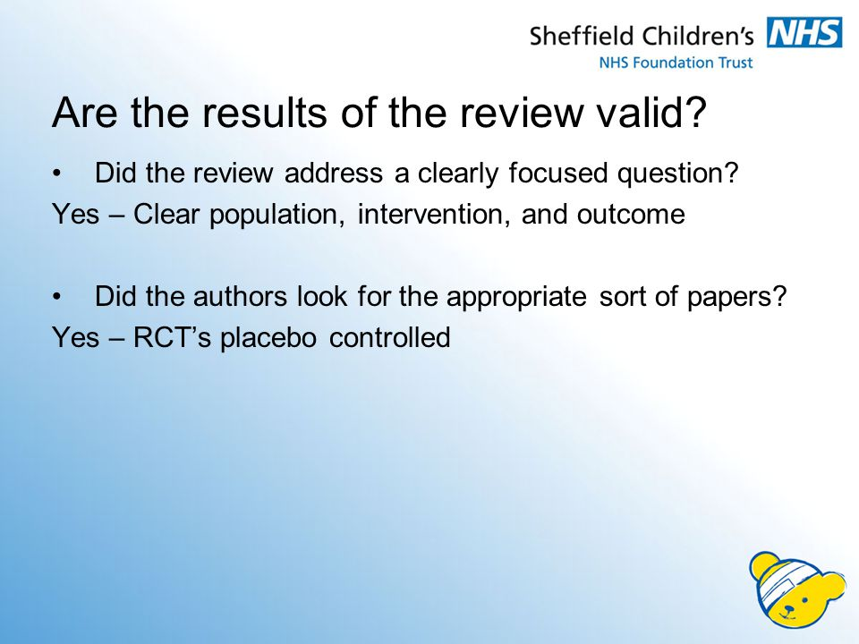 Are the results of the review valid. Did the review address a clearly focused question.
