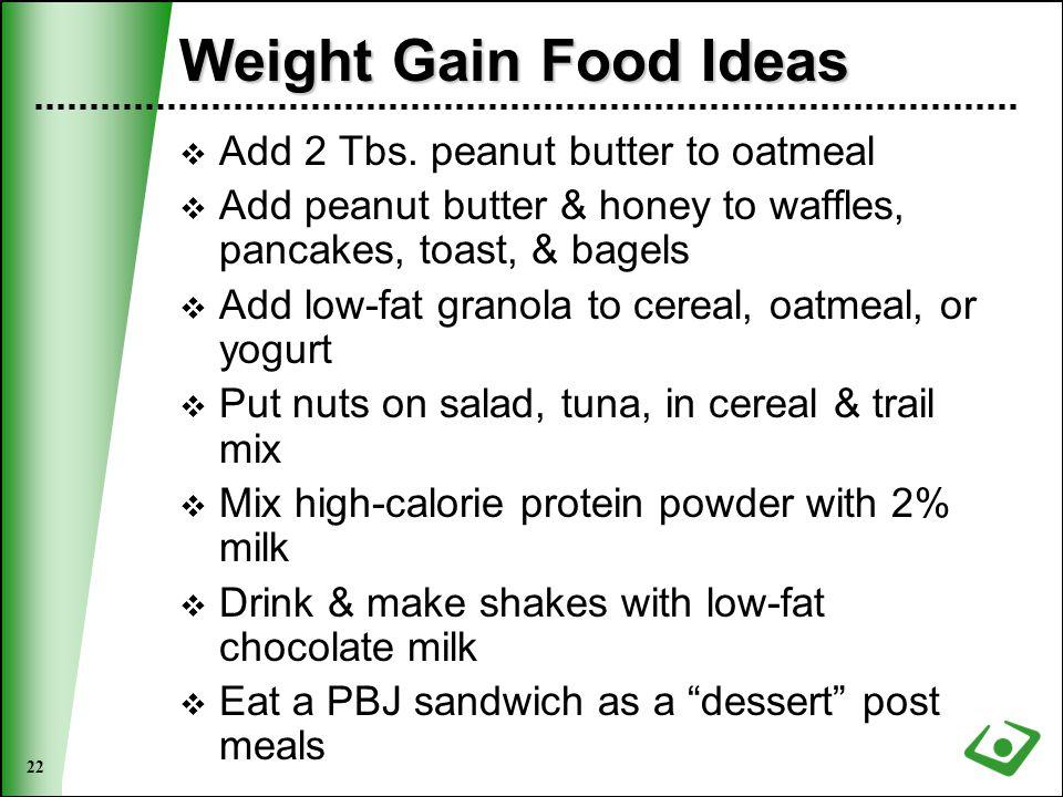 22 Weight Gain Food Ideas  Add 2 Tbs.